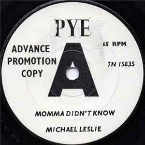 Michael Leslie - Momma Didn't Know / (Baby) I Don't Wanna Know MP3 FLAC