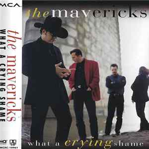 The Mavericks - What A Crying Shame MP3 FLAC