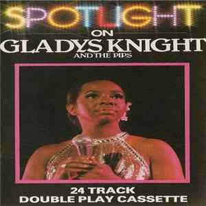 Gladys Knight And The Pips - Spotlight On Gladys Knight And The Pips MP3 FLAC