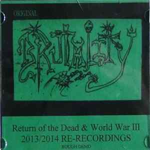 Original Brutality - Return Of The Dead & World War III 2013/2014 Re-recordings MP3 FLAC