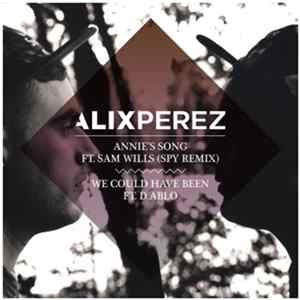 Alix Perez - Annie's Song (SPY Remix) / We Could Have Been MP3 FLAC