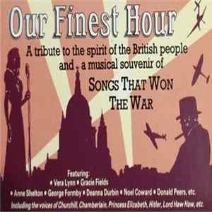 Various - Our Finest Hour - Songs That Won The War MP3 FLAC